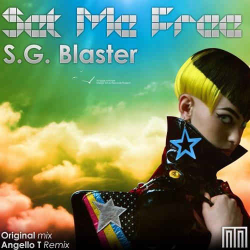 S.G.Blaster - Set me free (Angello T. remix 2012)[ Mega Drive Records ]
