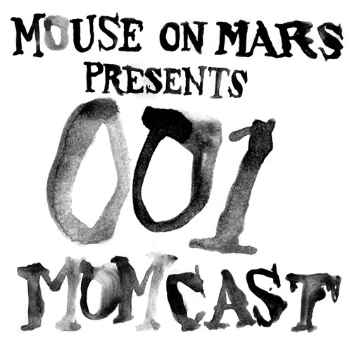 Mouse On Mars pres. MOMCAST001 - People We Like Both For Who They Are And Their Music