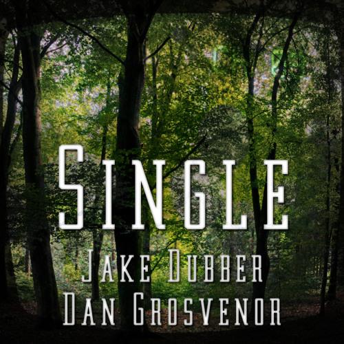 Jake Dubber & Dan Grosvenor - Single