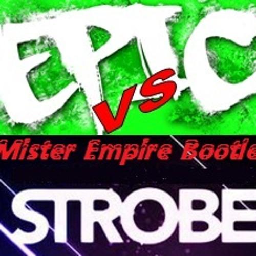 Sandro Silva and Quintino vs Micha Moor and Andrea Dub - Epic Strobe (Mister Empire Mashup)