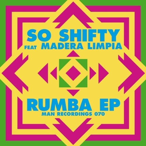 So Shifty ft. Madera Limpia - Rumba Chong X Remix