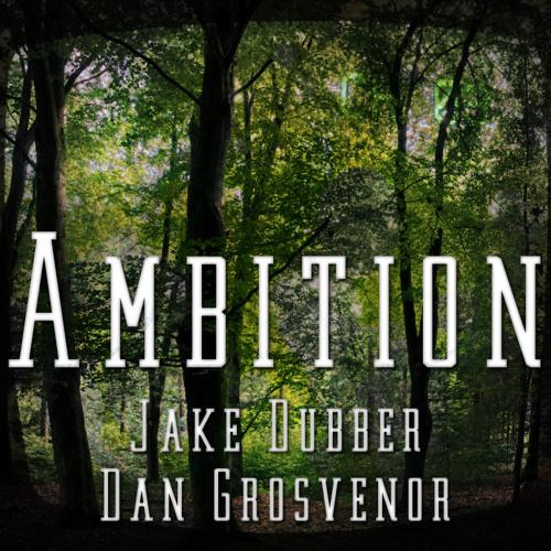 Ambition (Prod. Jake Dubber & Dan Grosvenor)