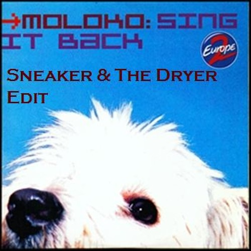 Free Track - Moloko - Sing It Back - Sneaker & The Dryer Edit