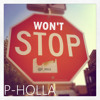 Won't Stop- P-Holla