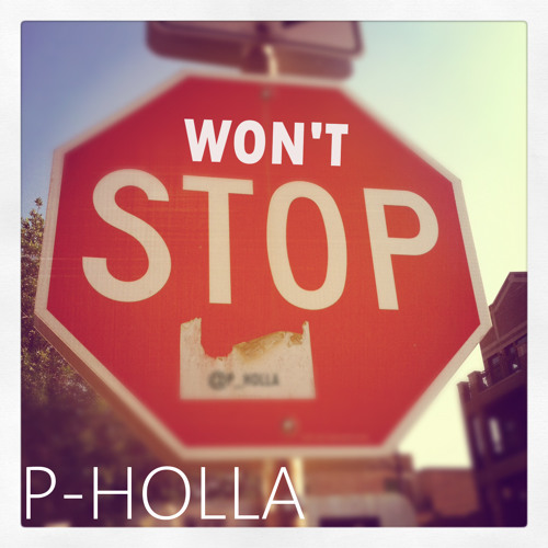 Won't Stop- P-Holla