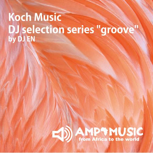"""DJ selection series: """"groove"""" by DJ EN"""