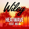 Wiley  - heatwave (Mark Batty Jackin Bootleg)