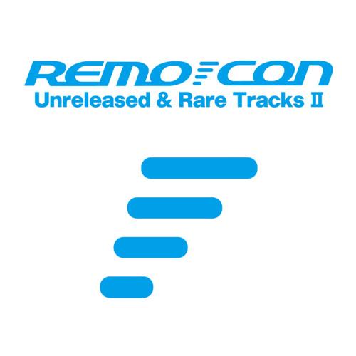 "Remo-con ""Unreleased and Rare Tracks 2"" teaser medley"