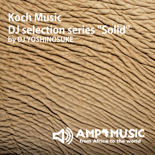 "DJ selection series: ""Solid"" by DJ YOSHINOSUKE"