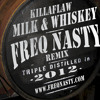 Killaflaw - Milk And Whiskey (FreQ Nasty Remix)