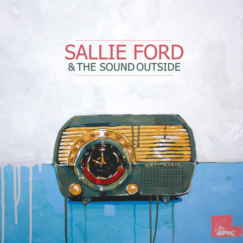 Sallie Ford & The Sound Outside - Like A Drug (Bonus Track)