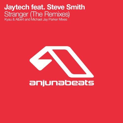 Jaytech feat. Steve Smith - Stranger (Kyau & Albert Remix)