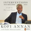 Interventions by Kofi Annan with Nader Mousavizadeh, read by Dominic Hoffman