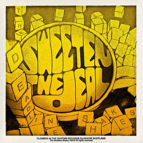 The Deadline Shakes - Sweeten the Deal (2012 single version)