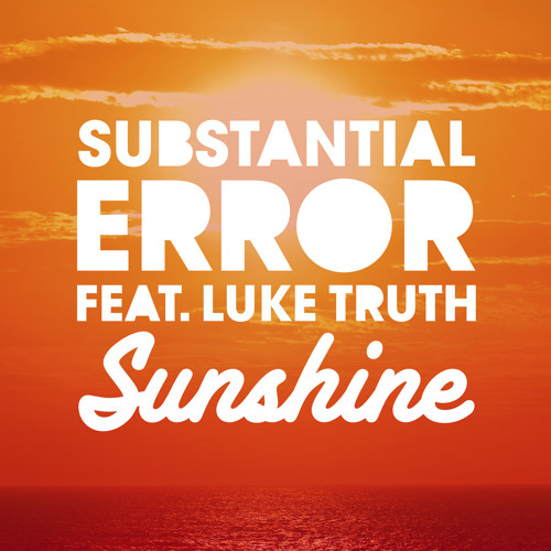 Sunshine by Substantial Error feat. Luke Truth (DKS Remix) - Dubstep.NET Exclusive