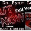 Pyar do Pyar lo - Dj Harry & Dj smilee Mix -Full Version - 10A