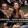 COCKTAIL - MAIN SHARABI ( DJ SMILEE N DJ SUN REMIX )