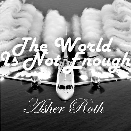 The World Is Not Enough - Asher Roth