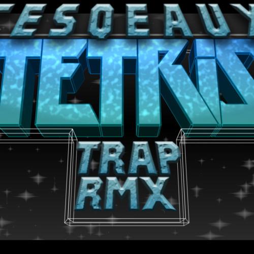 Doctor P - Tetris (Cesqeaux Trap Remix)
