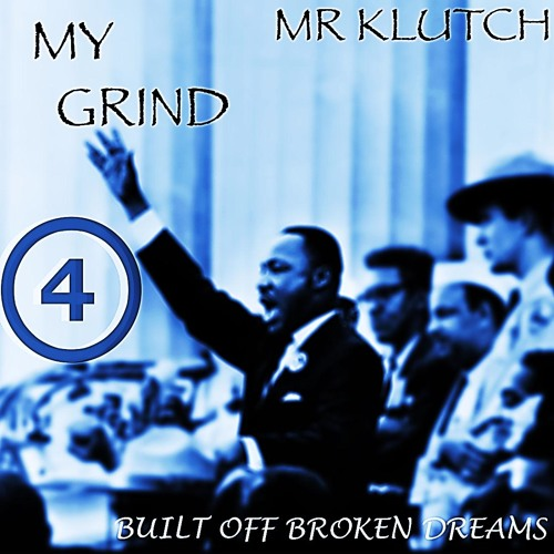 Mr Klutch- My Grind (Prod. by Jee-Juh) [Pre-Mastered] ~~Free DL~~ Motivational Type Song