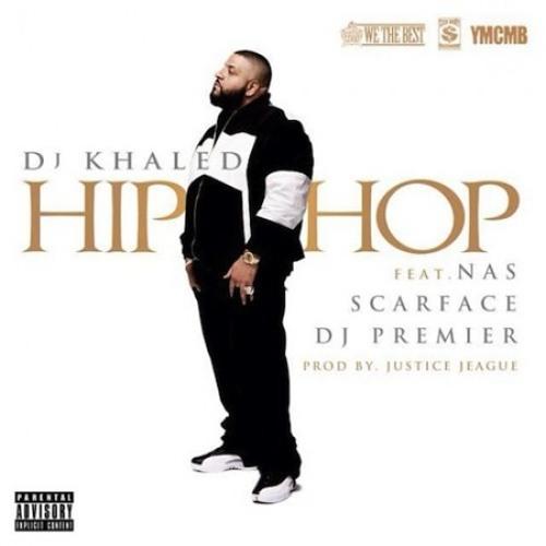 DJ Khaled - Hip Hop ft. Nas, Scarface, DJ Premier