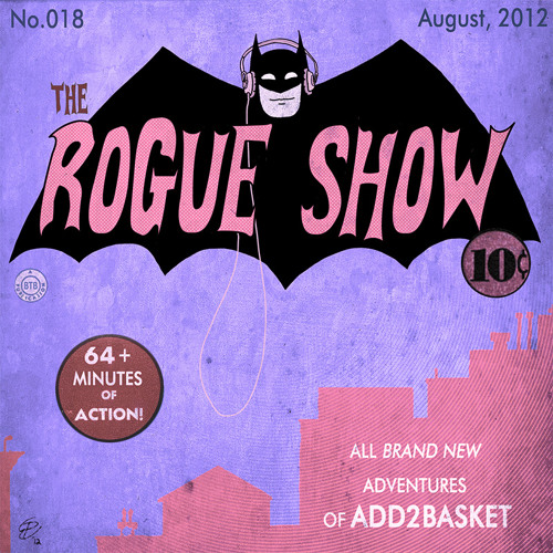 The Rogue Show  Episode 018 - Add2Basket