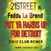 21street ft. Fedde Le Grand - Put Ya Hands Up For Detroit (2012 Club Remix)