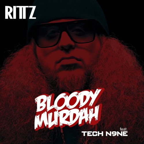 Rittz Ft. Tech N9ne - Bloody Murdah
