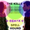 The Kills - Black Balloon (Spell Hound Remix)