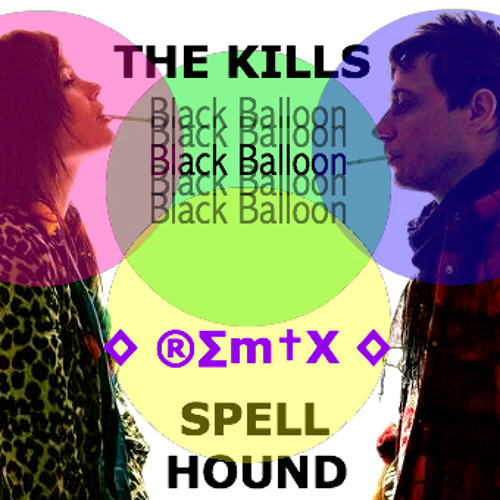 The Kills - Black Balloon (Spell Hound Remix)