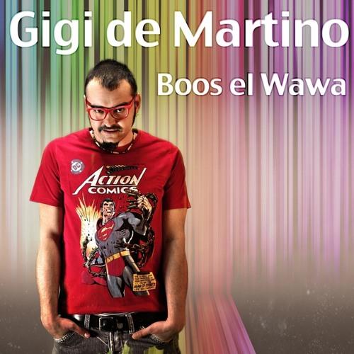 Gigi de Martino - Boos el Wawa (Club Mix)