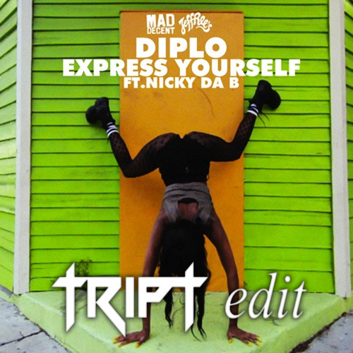 Diplo - Express Yourself (TripT Edit 2)