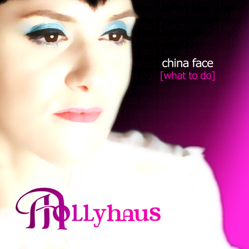 Mollyhaus - China Face (What to Do)