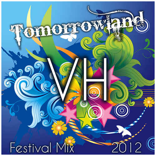 Best of TOMORROWLAND 2012 (Festival Mix) Mixed by Vlad House