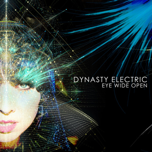 Dynasty Electric - Eye wide open - OutBreak Music rmx