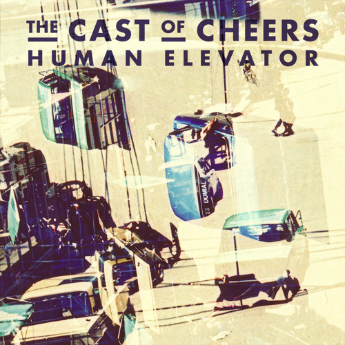 The Cast Of Cheers - Human Elevator (Citizens! Remix)