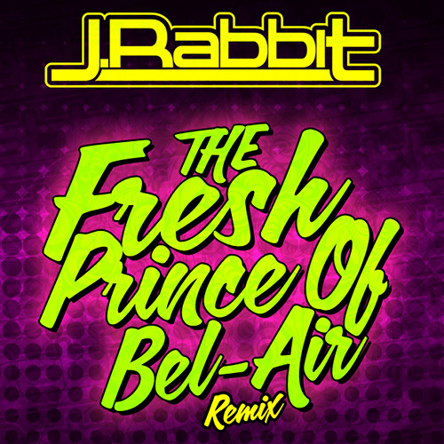 J.Rabbit - Fresh Prince Remix