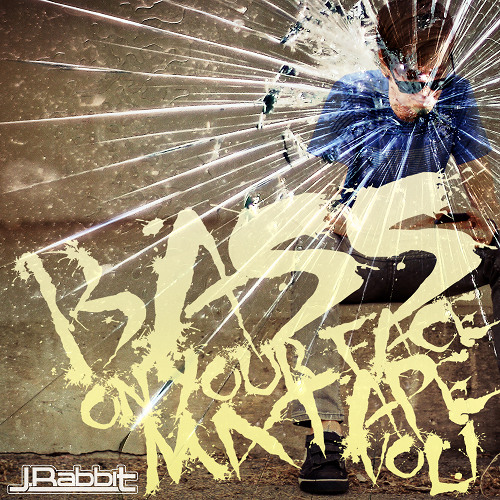 J.Rabbit - Bass on Your Face Mix Vol.01