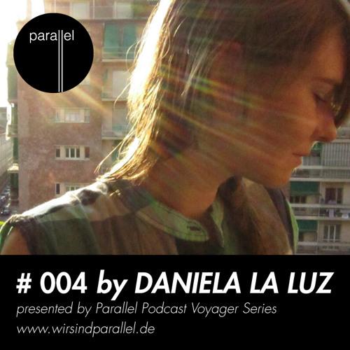 PARALLEL VOYAGER #004 - Daniela La Luz