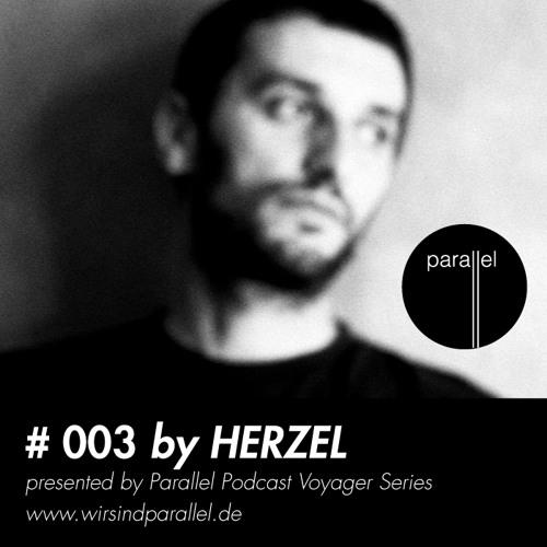 PARALLEL PODCAST #003 - Herzel
