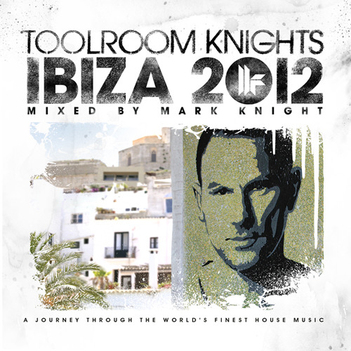 Adrian Hour - Shoot To Thrill - Toolroom Knights Ibiza 2012 Mixed By Mark Knight