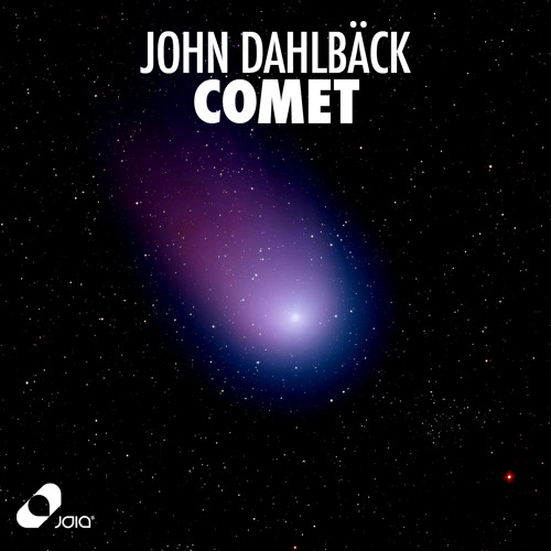John Dahlback - Comet (Official Preview) [Joia Records]