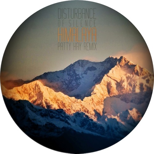 Disturbance Of Silence - Himalaya [Patty Kay Remix] free download