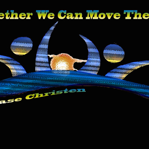 Together We Can Move The Sun