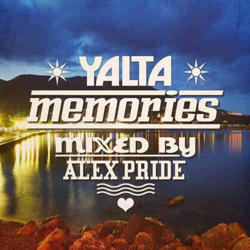 YALTA MEMORIES ( MiXED BY ALEX PRIDE)