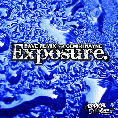 Dave Remix feat. Gemini Rayne-Exposure (Preview)