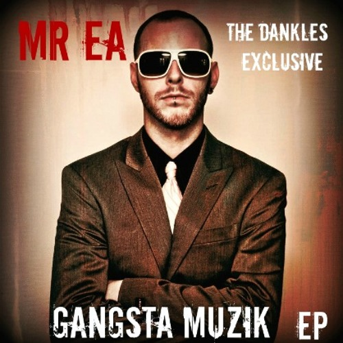Mr EA- Gangsta {FREE download} Gangsta Muzik EP