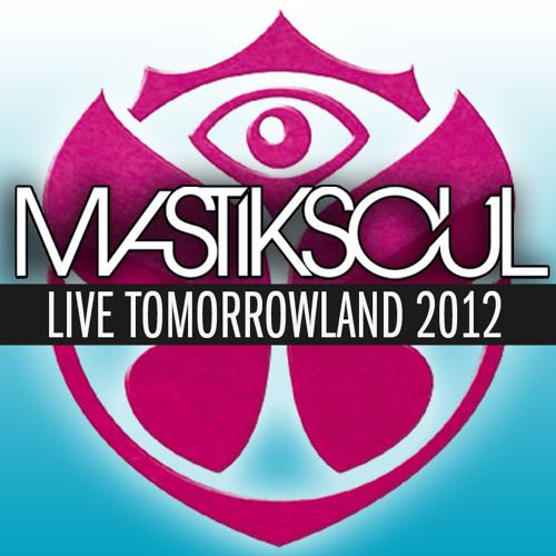 Mastiksoul LIVE TomorrowLand 2012 - Free Download
