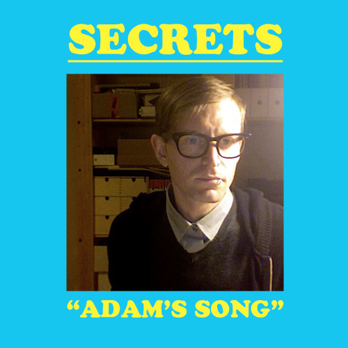 SECRETS - ADAM'S SONG