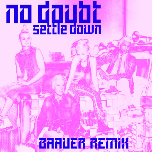 No Doubt - Settle Down (Baauer Remix)